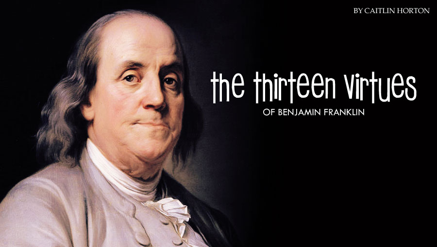 The Thirteen Virtues of Benjamin Franklin