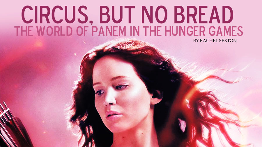 Circus, But No Bread: The World of Panem in The Hunger Games