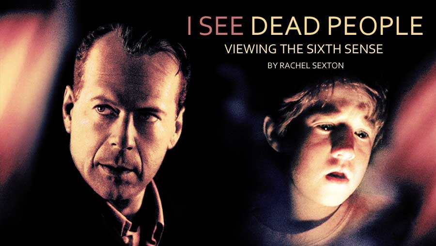 """I See Dead People"": Viewing The Sixth Sense"